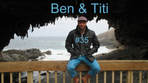Ben Et Titi #E35 Blog
